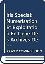 Iris Special: Numerisation Et Exploitation En Ligne Des Archives De Radiodiffuseurs (French Edition)