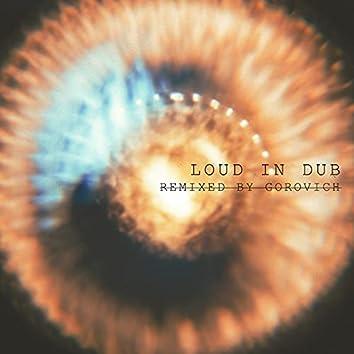 Loud in Dub (Remixed by Gorovich)