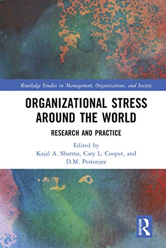 Organizational Stress Around the World: Research and Practice (Routledge Studies in Management, Organizations and Society) (English Edition)