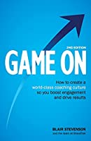 Game On 2nd Edition: How to create a world-class coaching culture so you boost engagement and drive results
