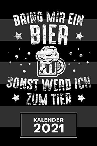 KALENDER 2021 A5: für Biertrinker - Bier Sprüche Terminplaner mit DATUM - Bier Organizer für Termine - Wochenplaner von Januar bis Dezember - 1 Woche auf 2 Seiten mit Kalenderwoche