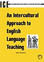 An Intercultural Approach to English Language Teaching (Languages for Intercultural Communication and Education, 7)