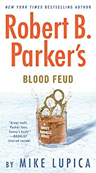 Robert B. Parker's Blood Feud (Sunny Randall Book 7) by [Mike Lupica]