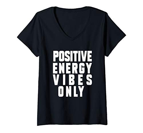 Womens Positive Energy Vibes Only Keep negative energy out Quote V-Neck T-Shirt