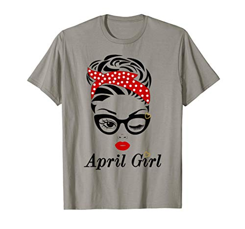Women April Girl Birthday Born In April Girl Face Wink Eye T-Shirt