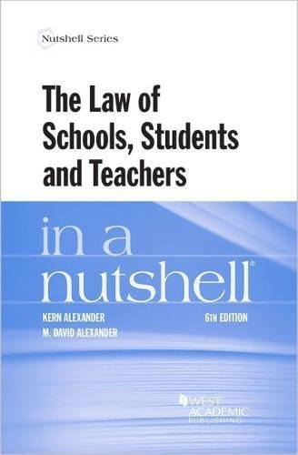 Compare Textbook Prices for The Law of Schools, Students and Teachers in a Nutshell Nutshells 6 Edition ISBN 9781640204249 by Alexander, Kern,Alexander, M.
