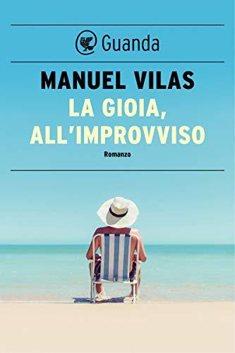 La gioia, all'improvviso (Italian Edition)