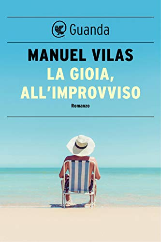 La gioia, allimprovviso (Italian Edition) eBook: Vilas, Manuel: Amazon.es: Tienda Kindle