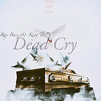 Dead Cry (feat. Ray Barz)