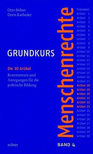Grundkurs Menschenrechte - Band 4: Artikel 18-23: Die 30 Artikel. Kommentare und Anregungen für die politische Bildung. Band 4