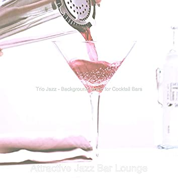 Trio Jazz - Background Music for Cocktail Bars