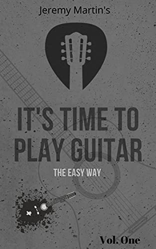 It's Time To Play Guitar: Play Guitar Today (English Edition)