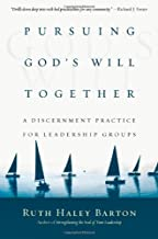 Pursuing God's Will Together: A Discernment Practice for Leadership Groups (Transforming Resources)