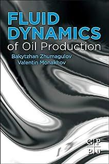 Fluid Dynamics of Oil Production
