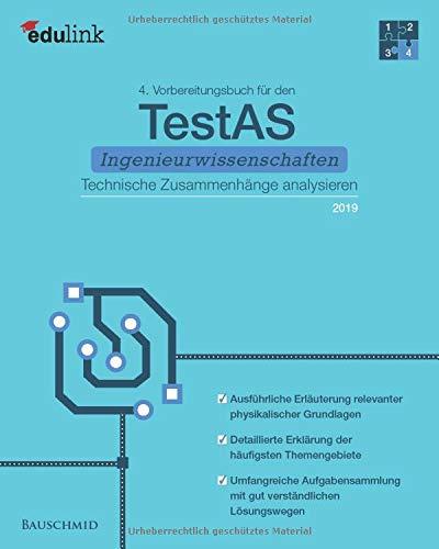 4. Vorbereitungsbuch für TestAS Ingenieurwissenschaften 2019: Technische Zusammenhänge analysieren (Vorbereitung für den TestAS Ingenieurwissenschaften, Band 4)