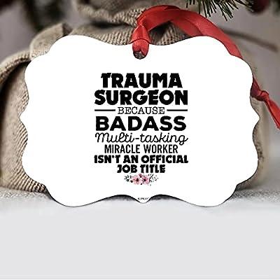 Trauma Surgeon Badass Miracle Worker Official Job Title Aluminum Ornament