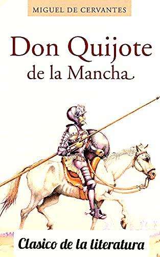 don quijote de la mancha (clasicos de la literatura universal): (libro)(Literatura)(novela)(aventura/juvenil/clasica/ficcion/miguel de...