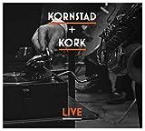 Hakon Kornstad / Kork: Kornstad + Kork - Live