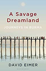 Today's Burma: A Savage Dreamland 1