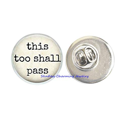 This Too Shall Pass, Inspirational, Spiritual, Quote Pin Brooch,Great Inspiration Gift,Inspirational Jewelry,Book Quote Pin-JP302 (C1)