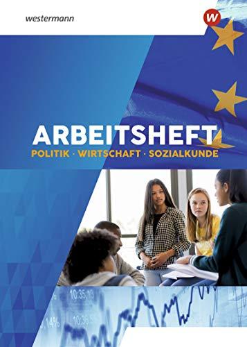 Arbeitsheft Politik Wirtschaft Sozialkunde - Ausgabe 2020: Arbeitsheft 7-10: mit eingelegtem Lösungsheft