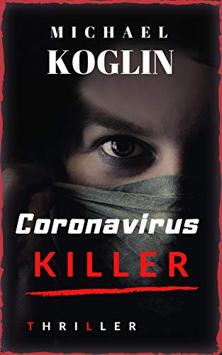 Coronavirus Killer: Thriller (German Edition)