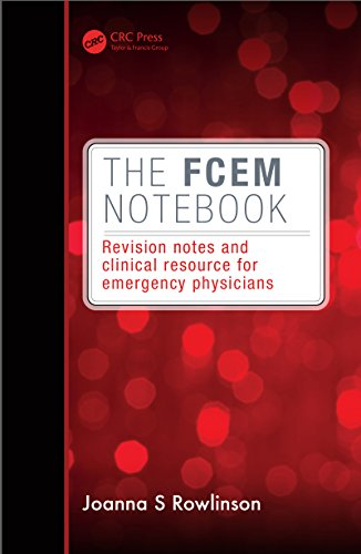 The FCEM Notebook: Revision notes and clinical resource for emergency physicians (English Edition)