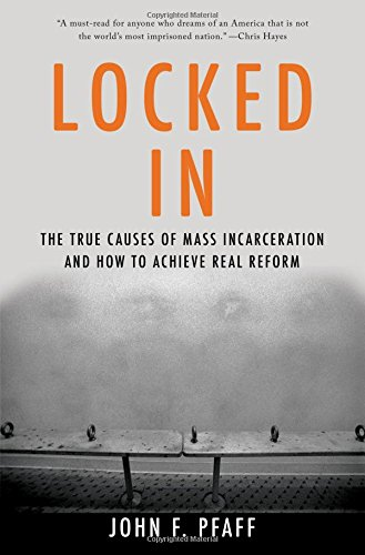 Image of Locked In: The True Causes of Mass Incarceration-and How to Achieve Real Reform
