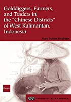Golddiggers, Farmers, and Traders in the Chinese Districts of West Kalimantan, Indonesia (Studies on Southeast Asia)