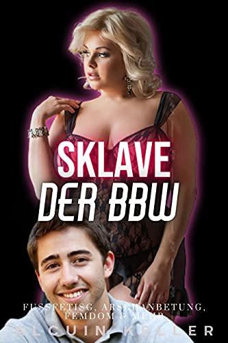 Sklave der BBW : Fußfetisch, Arschanbetung, Femdom & mehr