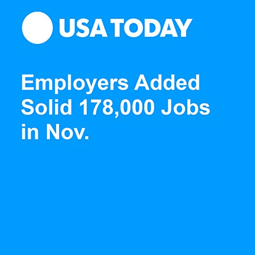 Employers Added Solid 178,000 Jobs in Nov. audiobook cover art