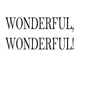 Wonderful, Wonderful!
