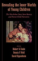 Revealing the Inner Worlds of Young Children: The Macarthur Story Stem Battery and Parent-Child Narratives