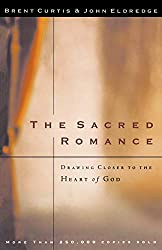 The Sacred Romance: Drawing Closer to the Heart of God Review