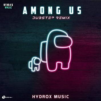 Among Us (Dubstep Remix)