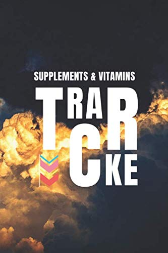 Supplements & Vitamins Tracker: Easy And Convenient Way To Keep Track Of Both Medications & Vitamin Supplements Serves As A Unique ... and Monitor Checklist For What You Take Daily