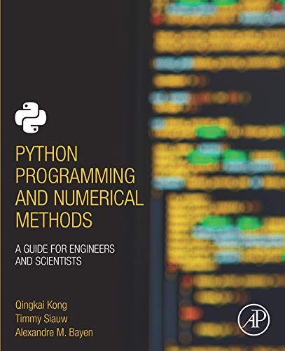 Python Programming and Numerical Methods: A Guide for Engineers and Scientists (English Edition)