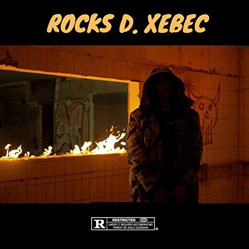 Rocks D. Xebec [Explicit]