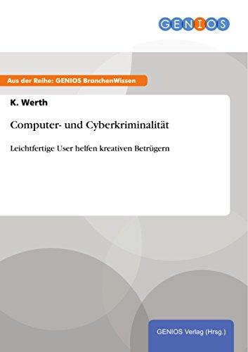 Computer- und Cyberkriminalität: Leichtfertige User helfen kreativen Betrügern