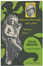 The Big Swingers ( 1st/1st ~ A Biography about Edgar Rice Burroughs and Tarzan )