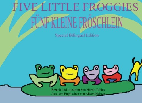 Fünf Kleine Fröschlein/Five Little Froggies: German/English bilingual edition
