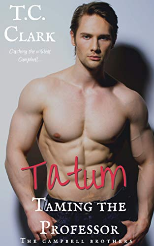Tatum : Taming the Professor (BWWM) (The Campbell Brothers Book 4) (English Edition)