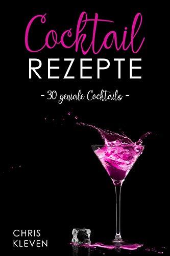 Cocktail Rezepte: 30 geniale Cocktails