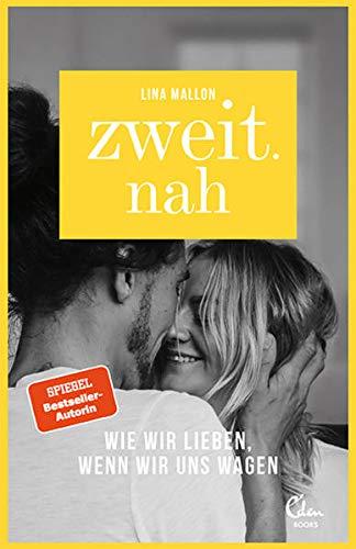 Buchseite und Rezensionen zu 'Zweit.nah: Wie wir lieben, wenn wir uns wagen' von Lina Mallon