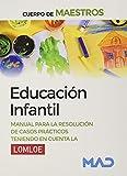Cuerpo de Maestros. Educación Infantil. Manual para la resolución de casos prácticos teniendo en cuenta la LOMLOE