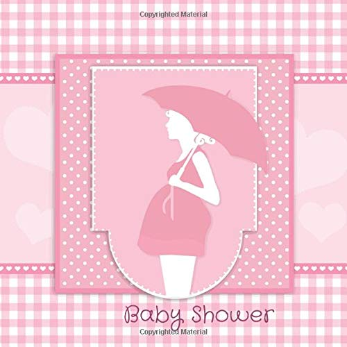 Baby Shower: Guest Book Message Book, Memory Keepsake With Formatted Lined Pages, Guest List, Games And Gift Log For Family Friends To Write In Sign, Advice,...