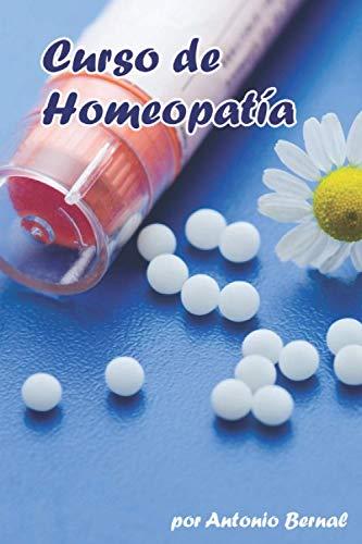 Curso de Homeopatía: Curso completo de Homeopatía, para ejercer profesionalmente, o privado. 180 medicamentos con su terapéutica mental y general. ... para determinar el medicamento a utilizar