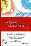 Partículas elementales: Una vía hacia el cosmos (Ciencia Hoy)