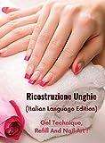 RICOSTRUZIONE UNGHIE - LIBRO IN ITALIANO SU COME PROTEGGERE E RICOSTRUIRE LE UNGHIE IN MODO PROFESSIONALE - Hardback Version - Italian Language ... AND NAIL ART - FEMALE BEAUTY FOR ALL WO
