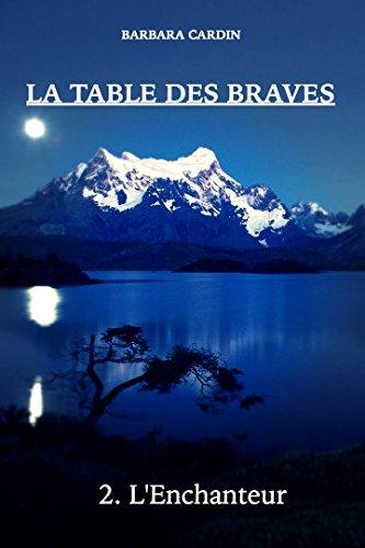 La table des braves: L'enchanteur